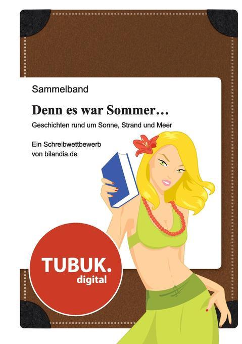 Denn es war Sommer ... Geschichten rund um Sonne, Strand und Meer.pdf
