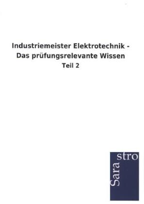 Industriemeister Elektrotechnik - Das prüfungsrelevante Wissen.pdf