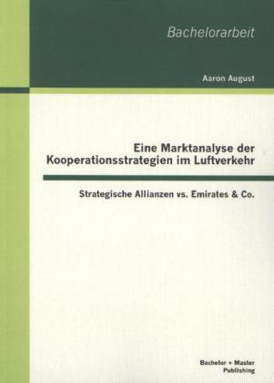 Eine Marktanalyse der Kooperationsstrategien im Luftverkehr.pdf