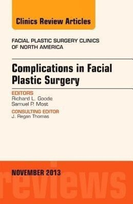 Complications in Facial Plastic Surgery, An Issue of Facial Plastic Surgery Clinics.pdf