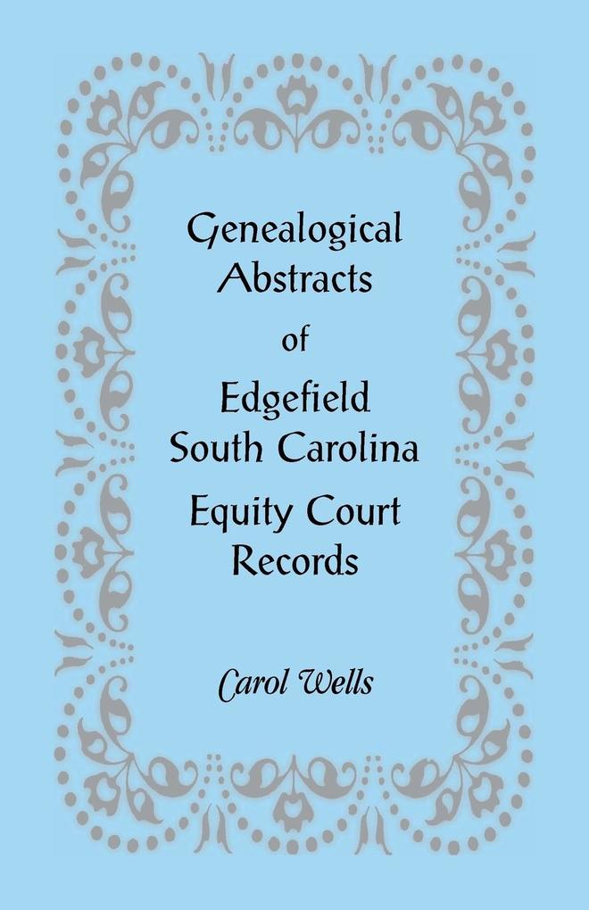 Genealogical Abstracts of Edgefield, South Carolina Equity Court Records.pdf