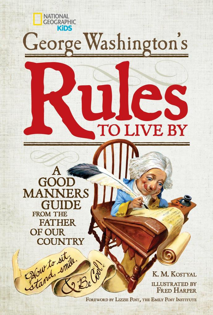 George Washingtons Rules to Live by: A Good Manners Guide from the Father of Our Country.pdf