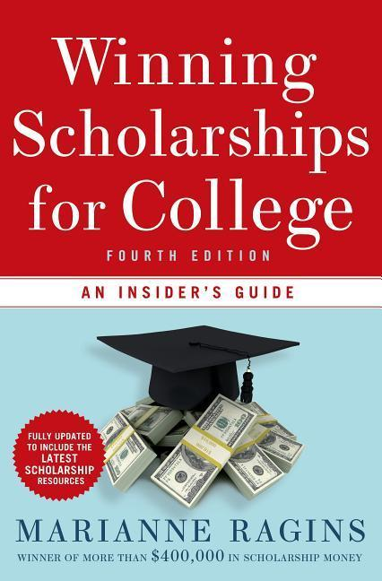 Winning Scholarships for College: An Insiders Guide.pdf