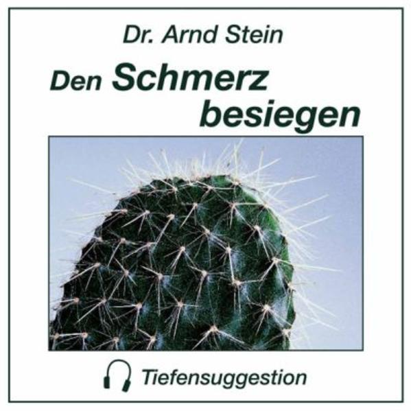 Den Schmerz besiegen. Stereo-Tiefensuggestion. CD als Hörbuch CD
