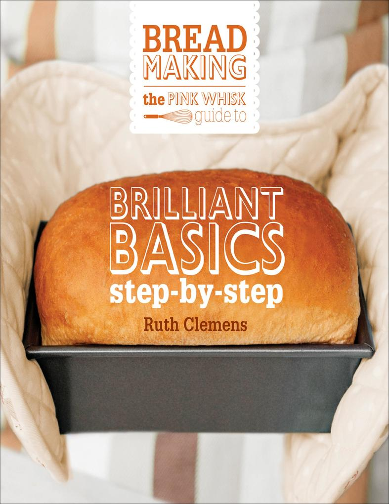 The Pink Whisk Guide to Bread Making.pdf