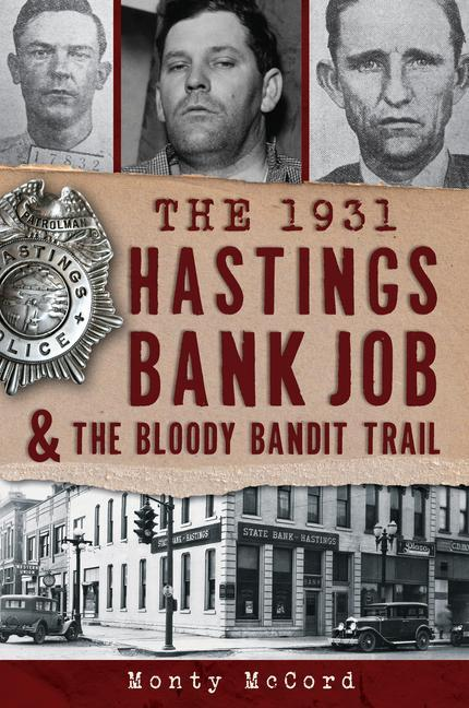 The 1931 Hastings Bank Job & the Bloody Bandit Trail.pdf