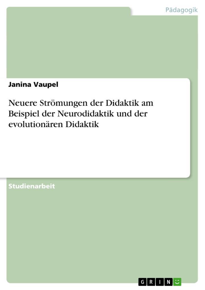 Neuere Strömungen der Didaktik am Beispiel der Neurodidaktik und der evolutionären Didaktik.pdf