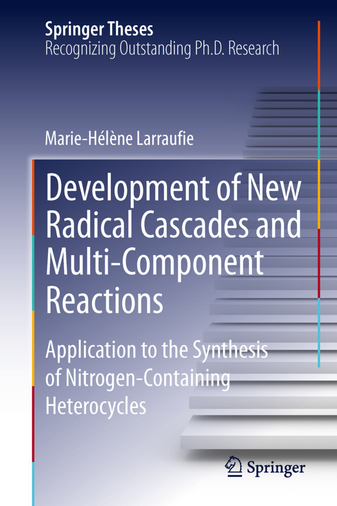 Development of New Radical Cascades and Multi-Component Reactions.pdf