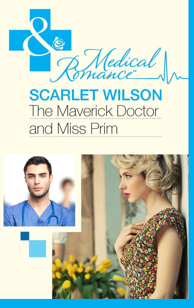 The Maverick Doctor and Miss Prim (Mills & Boon Medical) (Rebels with a Cause, Book 1).pdf