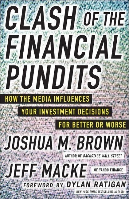 Clash of the Financial Pundits: How the Media Influences Your Investment Decisions for Better or Worse.pdf
