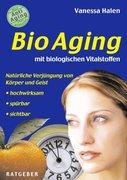 BioAging mit biologischen Vitalstoffen