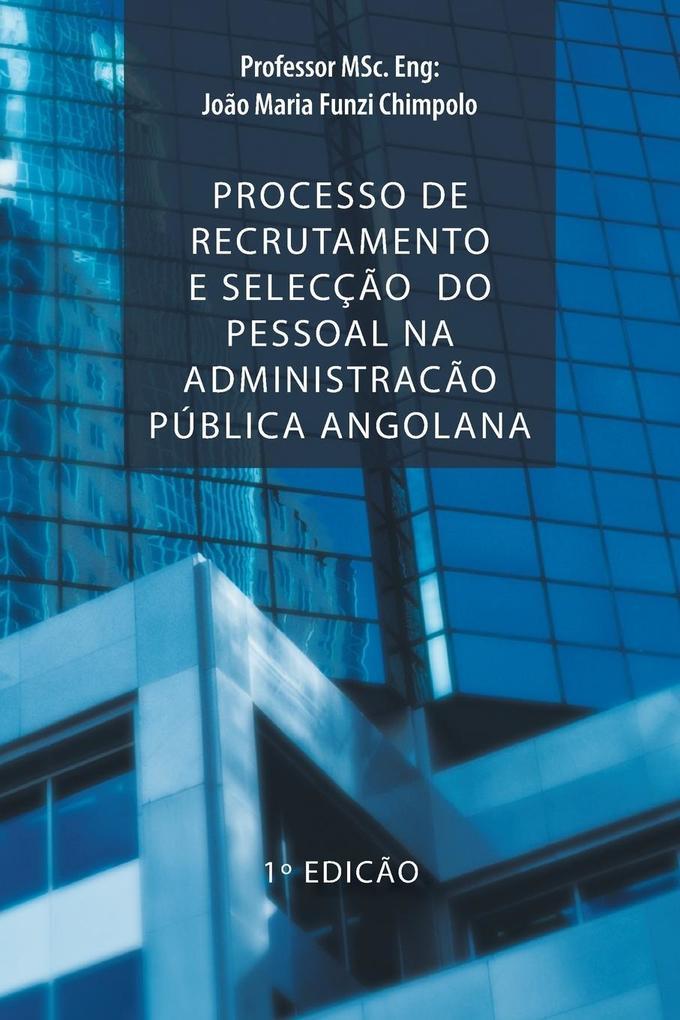 Processo de Recrutamento E Seleccao Do Pessoal Na Administracao Publica Angolana.pdf