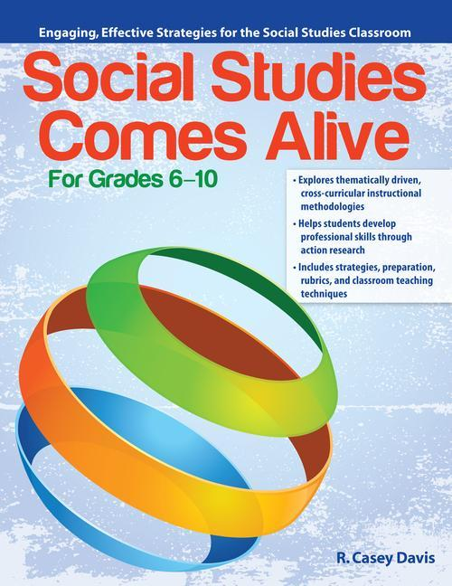 Social Studies Comes Alive: Engaging, Effective Strategies for the Social Studies Classroom.pdf