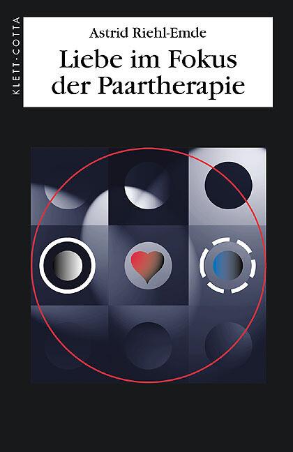 Liebe im Fokus der Paartherapie als Buch (gebunden)