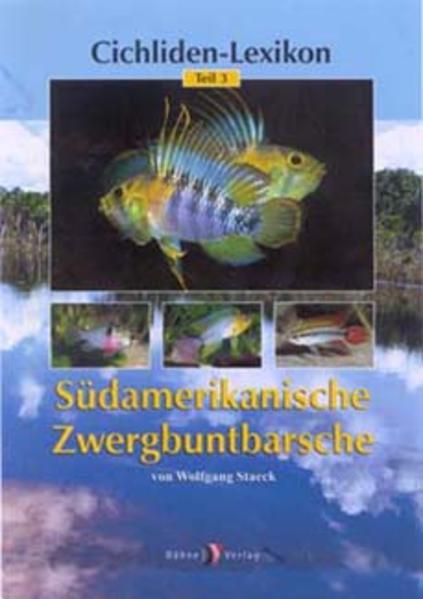 Cichliden-Lexikon 3. Südamerikanische Zwergbuntbarsche als Buch (gebunden)