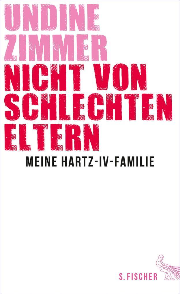 Nicht von schlechten Eltern - Meine Hartz-IV-Familie als eBook epub