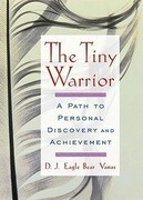 The Tiny Warrior: A Path to Personal Discovery and Achievement