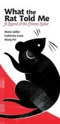 What the Rat Told Me: A Legend of the Chinese Zodiac
