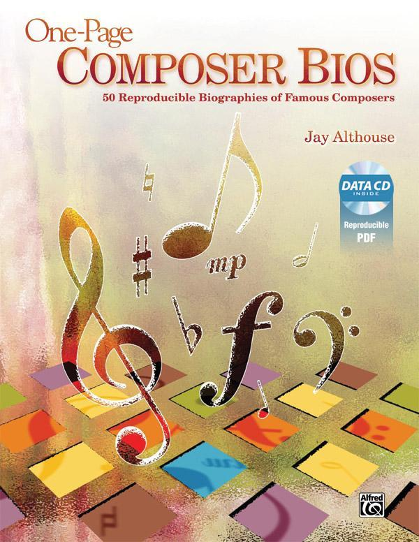 One-Page Composer BIOS: 50 Reproducible Biographies of Famous Composers, Comb Bound Book & Data CD [With CDROM].pdf