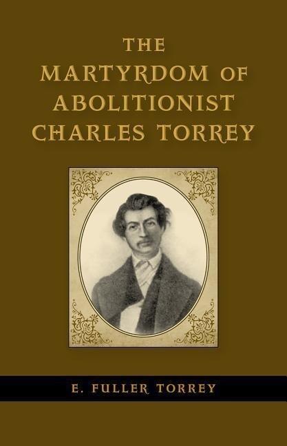 The Martyrdom of Abolitionist Charles Torrey.pdf