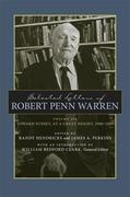 Selected Letters of Robert Penn Warren, Volume 6: Toward Sunset, at a Great Height, 1980-1989