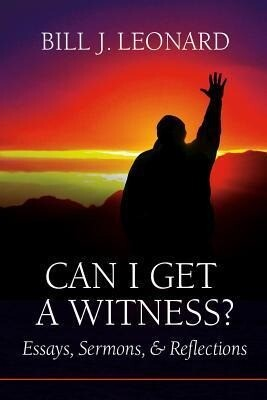 Can I Get a Witness?: Essays, Sermons, and Reflections.pdf