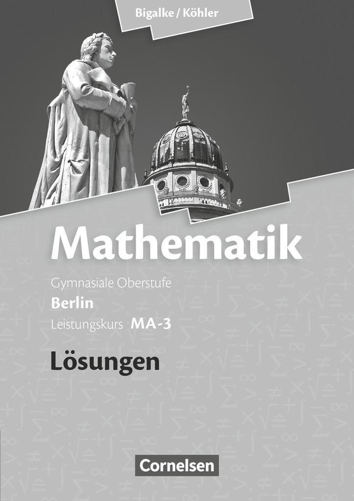 Mathematik Sekundarstufe II Leistungskurs MA-3 . Qualifikationsphase. Lösungen zum Schülerbuch Berlin.pdf