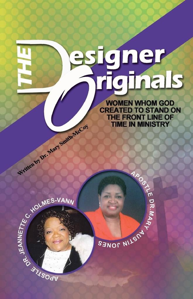 The Designer Originals: Women Who God Created to Stand on the Front Line of Time in Ministry.pdf
