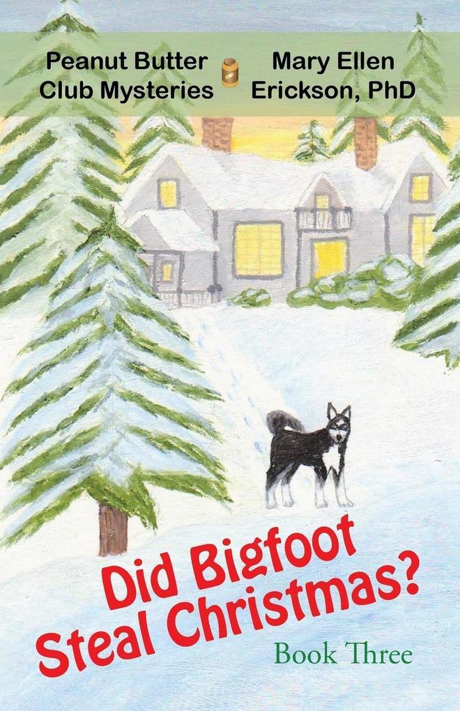 Did Bigfoot Steal Christmas?: Peanut Butter Club Mysteries: Book 3.pdf