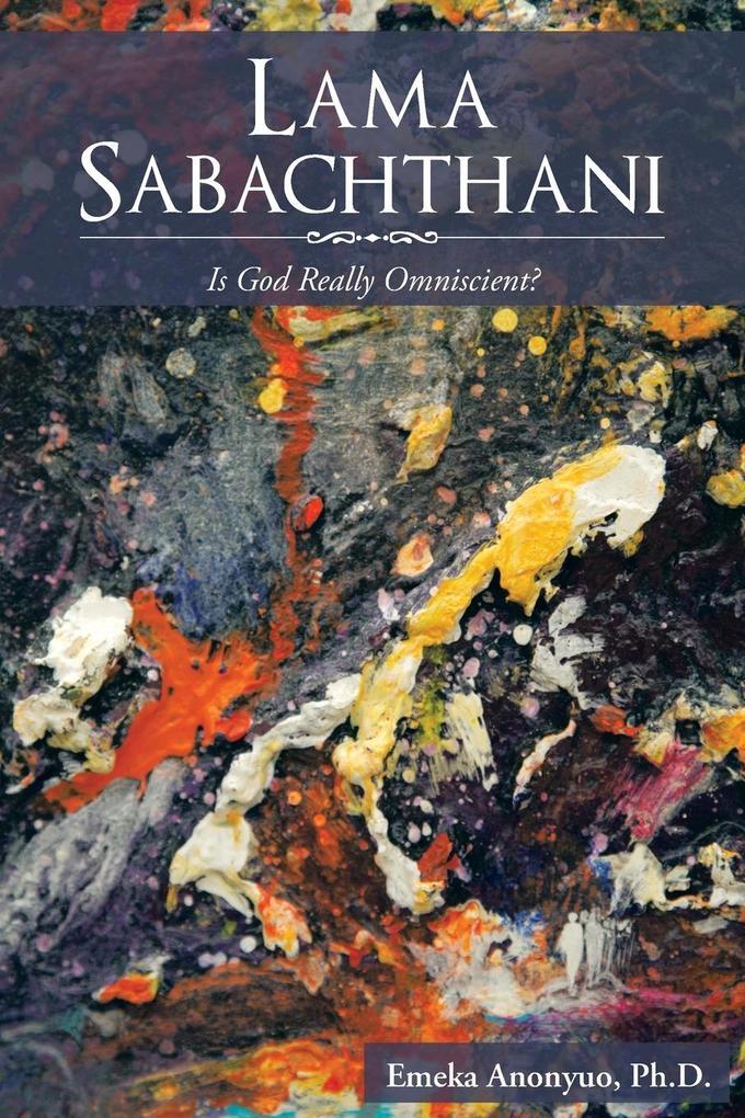 Lama Sabachthani: Is God Really Omniscient?.pdf