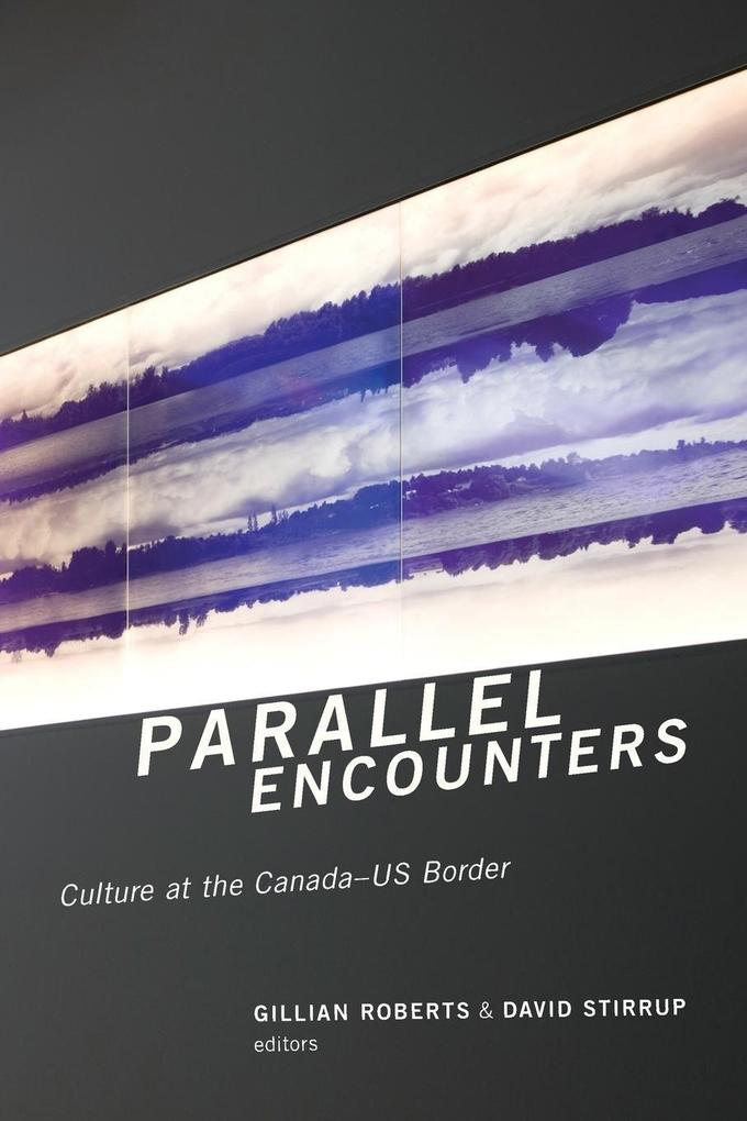 Parallel Encounters: Culture at the Canada-US Border.pdf
