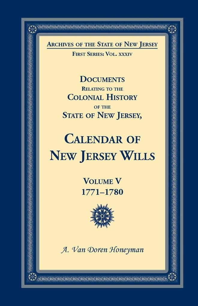 Documents Relating to the Colonial History of the State of New Jersey, Calendar of New Jersey Wills, Volume 5.pdf