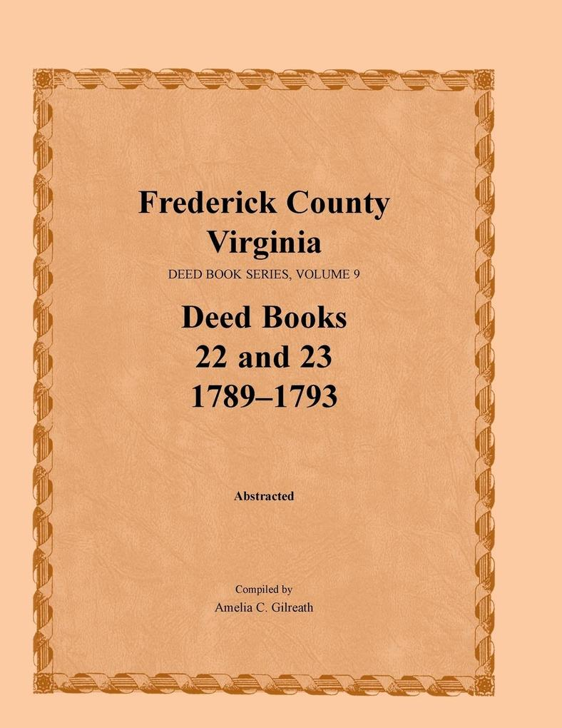 Frederick County, Virginia, Deed Book Series, Volume 9, Deed Books 22 and 23 1789-1793.pdf