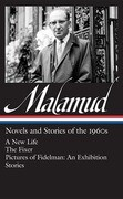 Bernard Malamud: Novels & Stories of the 1960s (Loa #249): A New Life / The Fixer / Pictures of Fidelman: An Exhibition / Stories