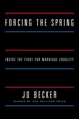 Forcing the Spring: Inside the Fight for Marriage Equality.pdf
