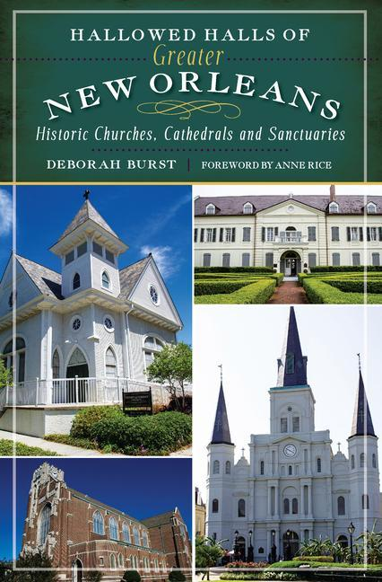 Hallowed Halls of Greater New Orleans: Historic Churches, Cathedrals and Sanctuaries.pdf