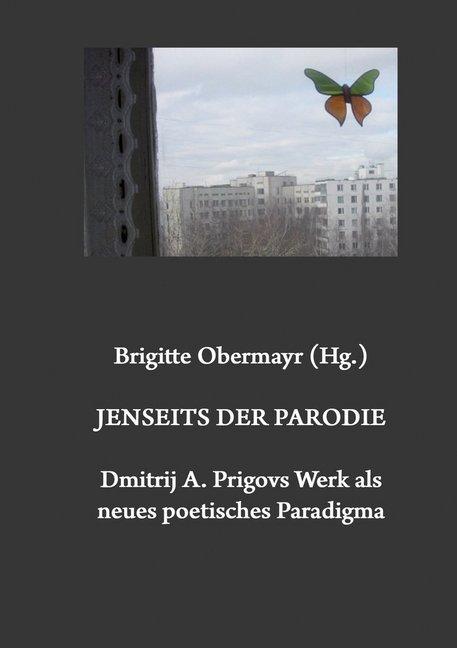 Jenseits der Parodie. Dmitrij A. Prigovs Werk als neues poetisches Paradigma.pdf