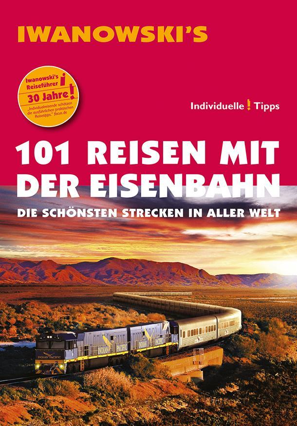101 Reisen mit der Eisenbahn - Reiseführer von Iwanowski.pdf