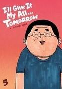 I'll Give It My All... Tomorrow, Volume 5