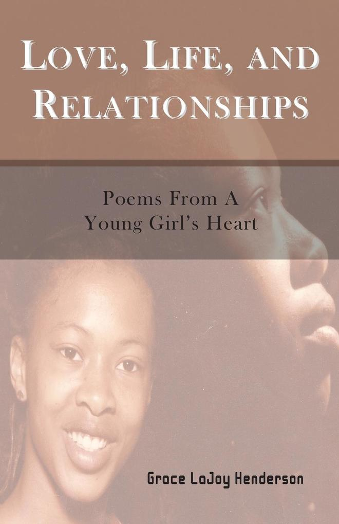 Love, Life and Relationships: Poems from a Young Girls Heart.pdf