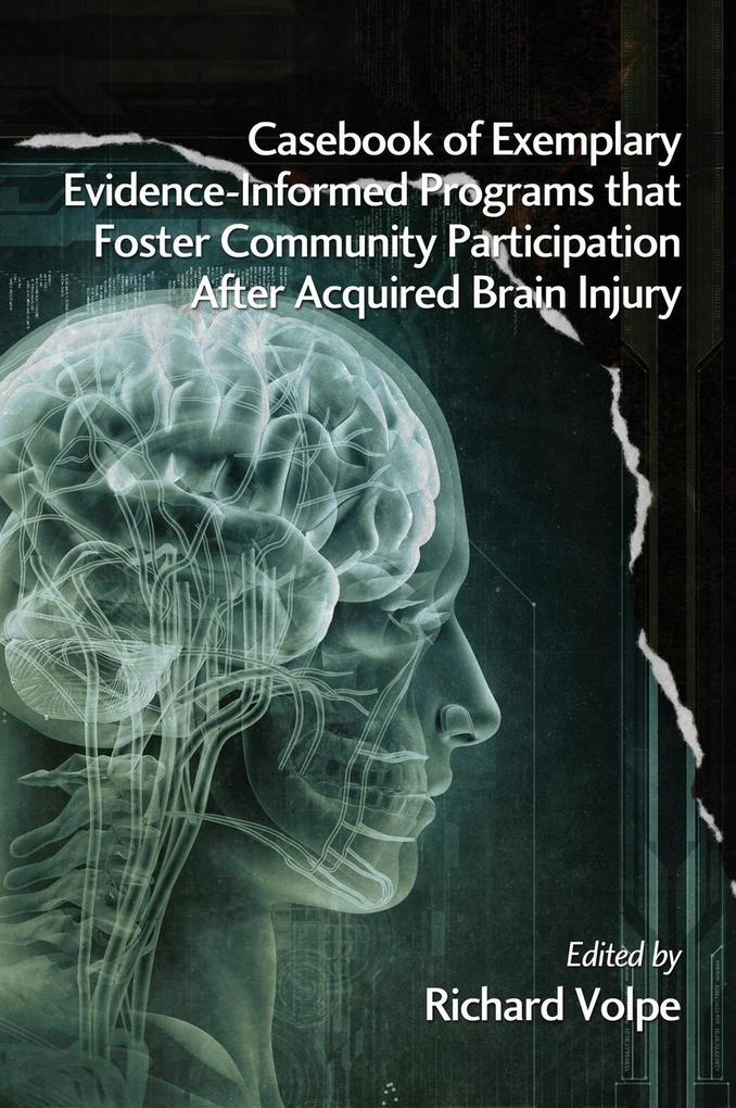 Casebook of Exemplary Evidence-Informed Programs That Foster Community Participation After Acquired Brain Injury.pdf