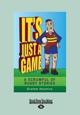 Its Just a Game: A Scrumful of Rugby Stories (Large Print 16pt).pdf