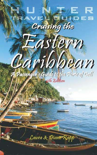Cruising the Eastern Caribbean: A Guide to the Ships & Ports of Call.pdf