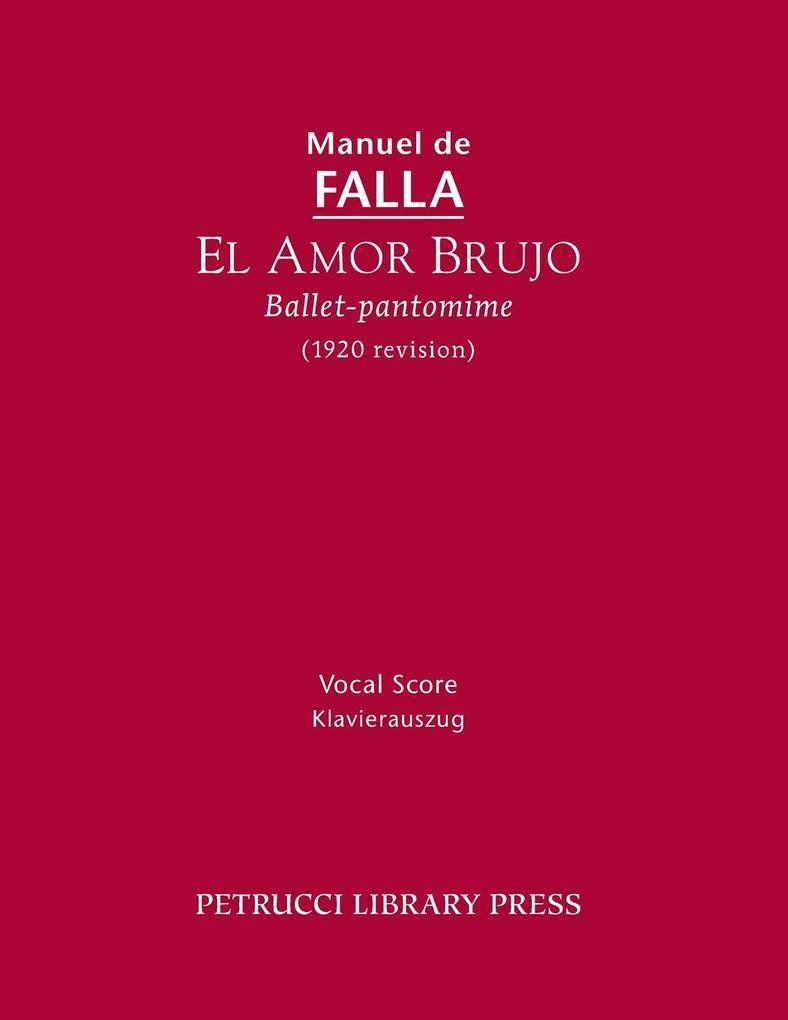 El Amor Brujo (1920 Revision): Vocal Score.pdf