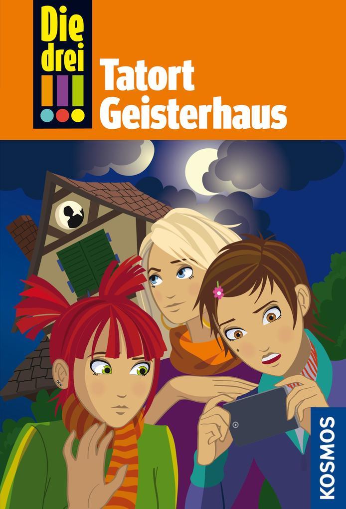 Die drei !!! 45. Tatort Geisterhaus (drei Ausrufezeichen).pdf
