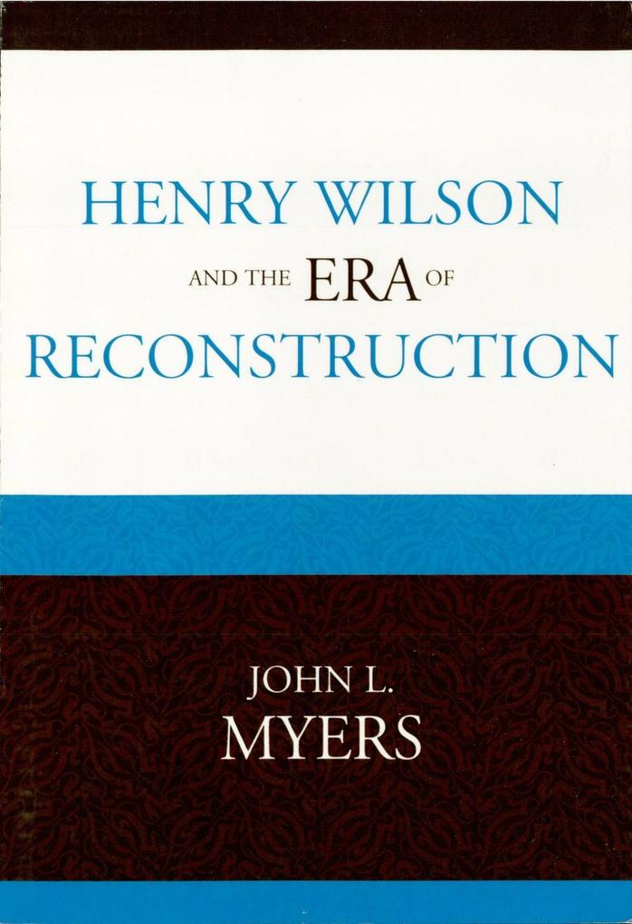 Henry Wilson and the Era of Reconstruction.pdf