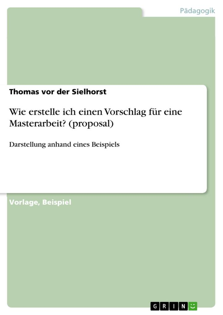 Wie erstelle ich einen Vorschlag für eine Masterarbeit? (proposal).pdf