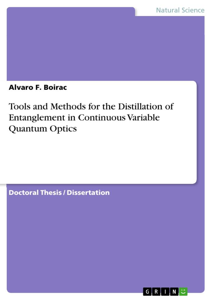 Tools and Methods for the Distillation of Entanglement in Continuous Variable Quantum Optics.pdf