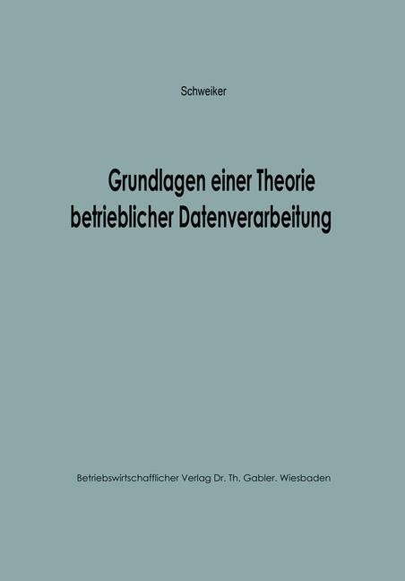 Grundlagen einer Theorie betrieblicher Datenverarbeitung.pdf