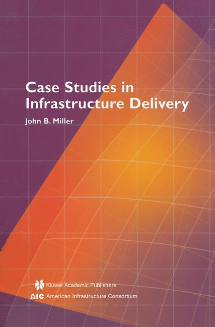 Case Studies in Infrastructure Delivery.pdf